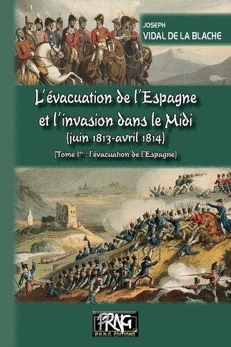 L'évacuation de l'Espagne et l'invasion du midi (juin 1813-avril 1814)