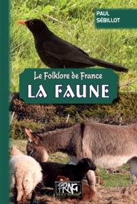 Paul Sébillot - Le folklore de France - Tome 3, La faune.
