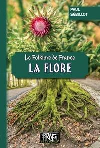 Paul Sébillot - Le folklore de France - Tome 3-b, La flore.