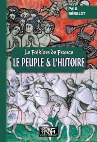 Paul Sébillot - Le folklore de France - Tome 4-B, Le peuple et l'histoire.