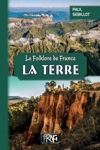 Le folklore de France. Tome 1-B, La Terre