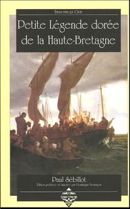 Paul Sébillot - Petite Légende dorée de la Haute-Bretagne.