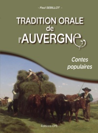 Paul Sébillot - Tradition orale de l'Auvergne.