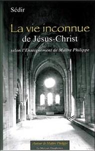 La vie inconnue de Jésus-Christ - Selon lenseignement de Maître Philippe.pdf