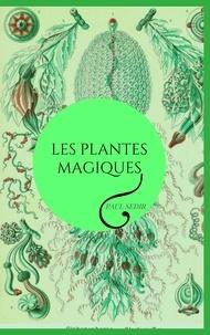 Paul Sédir - Les plantes magiques.