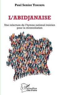 Lemememonde.fr L'Abidjanaise - Une relecture de l'hymne national ivoirien pour la réconciliation Image