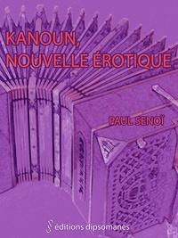 Paul Senoï - Kanoun, nouvelle érotique.