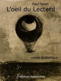 Paul Senoï - L'Oeil du Lectard.