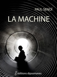 Paul Senoï - La machine.