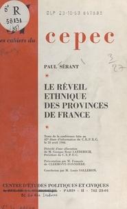 Paul Sérant et  Centre d'études politiques et - Le réveil ethnique des provinces de France - Texte de la conférence faite au 42e Dîner d'information du CEPEC, le 28 avril 1966.