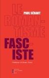 Paul Sérant - Le romantisme fasciste - Etude sur l'oeuvre politique de quelques écrivains français.