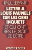 Paul Sérant - Lettre à Louis Pauwels sur les gens inquiets et qui ont bien le droit de l'être.