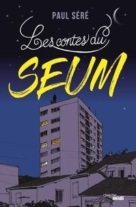 Paul Sere - Les contes du Seum.