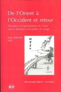 Paul Servais et Geneviève Clastres - De l'Orient à l'Occident et retour - Perceptions et représentations de l'Autre dans la littérature et les guides de voyage.