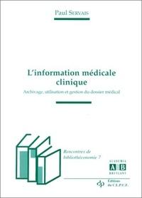 Paul Servais - L'information médicale clinique - Archivage, utilisation et gestion du dossier médical.