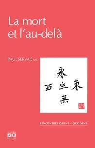 Paul Servais - La mort et l'au-delà - Une rencontre de l'Orient et de l'Occident.