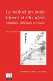 Paul Servais - La traduction entre Orient et Occident - Modalités, difficultés et enjeux.