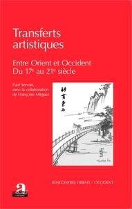 Paul Servais - Transferts artistiques - Entre Orient et Occident (du XVIIe au XXIe siècle).
