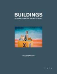 Paul Shepheard - Buildings between living time and rocky space.