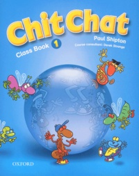 Paul Shipton - Chit Chat 1 - Class Book.