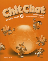 Paul Shipton et Derek Strange - Chit Chat 2 - Activity Book.