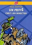 Paul Shipton - Un privé chez les insectes.