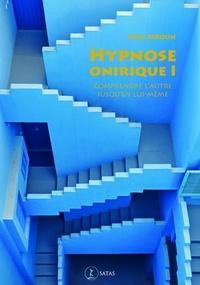 Paul Sidoun - L'hypnose onirique - Tome 1, Comprendre l'autre jusqu''en lui-même. Arguments et entraînement au diagnostic.