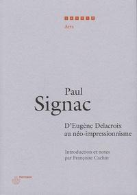 Paul Signac - D'eugène Delacroix au néo-impressionnisme.