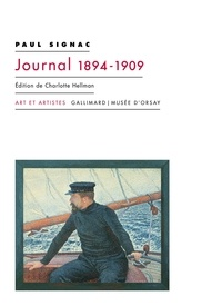 Paul Signac - Journal 1894-1909 - Edition de Charlotte Hellman.