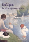 Paul Signac - Le néo-impressionnisme.