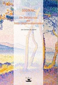 Paul Signac - Signac : De Delacroix au Néo-impressionnisme.