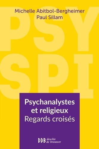Psy Spi. Psychanalystes et religieux. Regards croisés