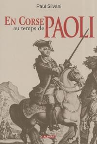 Paul Silvani - En Corse au temps de Paoli.
