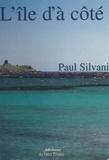 Paul Silvani - L'île d'à côté.