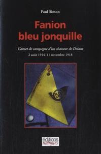 Paul Simon - Fanion bleu jonquille - Carnet de campagne d'un chasseur de Driant (1914-1918).