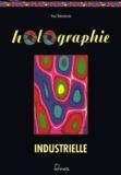 Paul Smigielski - Holographie industrielle.
