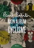 Paul Smith et Richard Williams - Mon album du cyclisme.