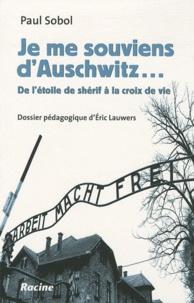 Paul Sobol - Je me souviens d'Auschwitz... - De l'étoile de shérif à la croix de vie.