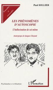 Paul Sollier - Les phénomènes d'autoscopie - L'hallucination de soi-même.