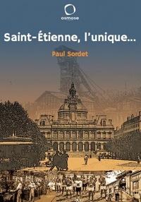Paul Sordet - Saint-Etienne, l´unique....