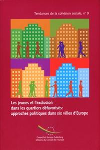Paul Soto Hardiman et Frédéric Lapeyre - Les jeunes et l'exclusion dans les quartiers défavorisés : approches politiques dans six villes d'Europe.