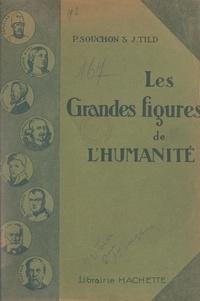 Paul Souchon et Jean Tild - Les grandes figures de l'humanité.