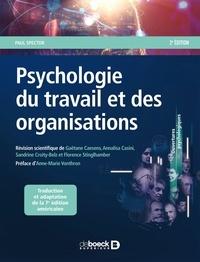 Paul Spector - Psychologie du travail et des organisations.