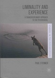 Paul Stenner - Liminality and Experience - A Transdisciplinary Approach to the Psychosocial.