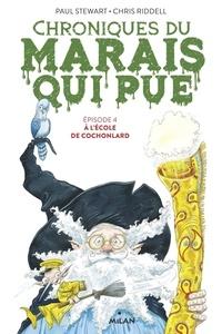 Paul Stewart - Chroniques du marais qui pue, Tome 04 - À l'école de Cochonlard.