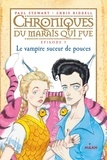 Paul Stewart - Chroniques du marais qui pue, Tome 05 - Le vampire suceur de pouces.
