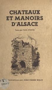 Paul Stintzi et Jean-Pierre Wolff - Châteaux et manoirs d'Alsace.