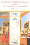 Paul Stouder - Enseigner l'histoire au collège avec les documents patrimoniaux 4e-3e.