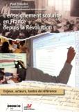 Paul Stouder - L'enseignement scolaire en France depuis la Révolution - Enjeux, acteurs, textes de référence.