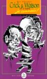 Paul Strathern - Les grands scientifiques, je connais ! - Crick, Watson et l'ADN, je connais !.